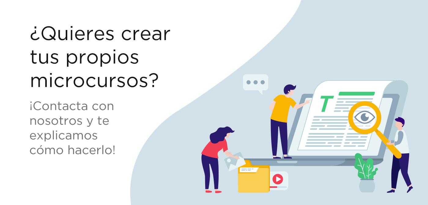 ¿Quieres crear tus propios microcursos?